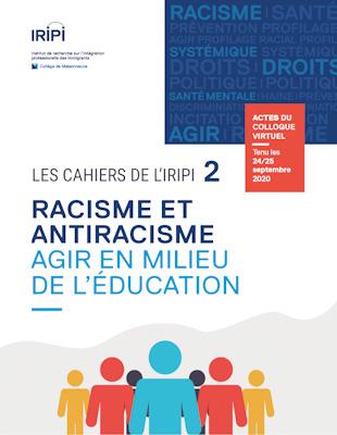 Cahier de l'IRIPI (no. 2) Racisme et antiracisme : agir en milieu de l'éducation